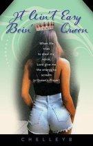 It Ain't Easy Bein' Queen