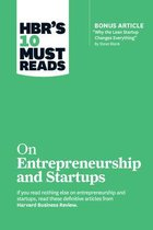 HBR's 10 Must Reads on Entrepreneurship and Startups (featuring Bonus Article  Why the Lean Startup Changes Everything  by Steve Blank)