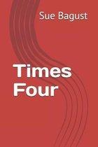 Times Four