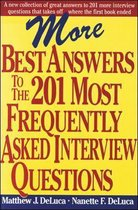 More Best Answers to the 201 Most Frequently Asked Interview Questions