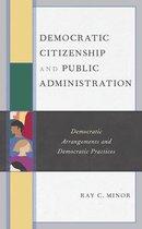 Democratic Citizenship and Public Administration