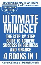 Ultimate Mindset - The Step by Step Guide to Achieve Success in Business and Finance - 4 Books In 1