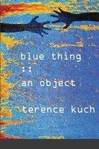 Blue Thing: