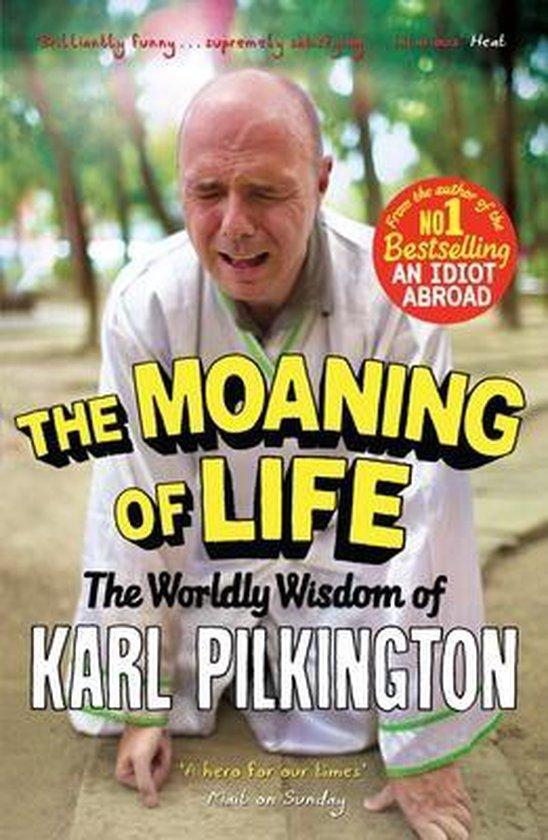 Boek cover The Moaning of Life van Karl Pilkington (Onbekend)