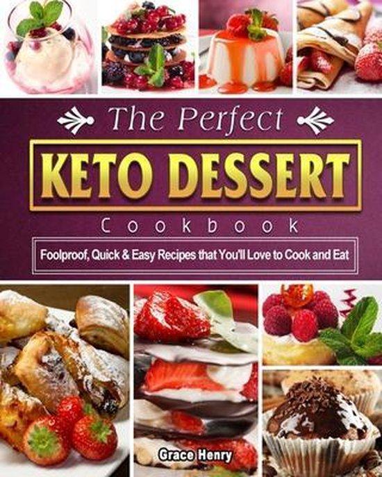 The Perfect Keto Dessert Cookbook