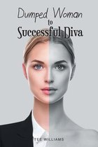 Dumped Woman to Successful Diva