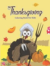 Thanksgiving Coloring Book For Kids: A Perfect Turkey Thankful Coloring Activity Book For Toddlers & Kids - Funny T Is For Thankful Preschool Activiti