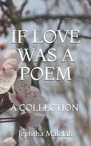 If Love Was a Poem: A Collection