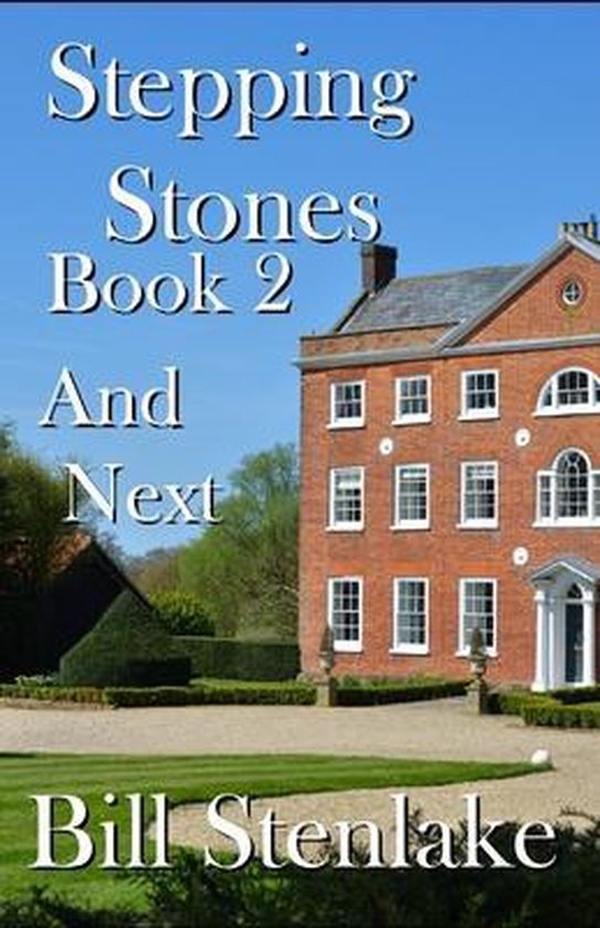 Stepping Stones: Book 2; And Next