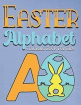 Easter Alphabet Coloring Book for Kids: easter gifts: Toddlers & Preschool Fun Coloring Books For Kids Ages 2-4 Childrens books for 3 year olds toddle