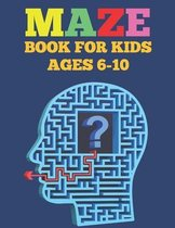 Mazes Book For Kids Ages 6-10
