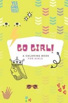 Go girl - A coloring book for girls