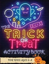 The Trick or Treat Activity Book for Kids Ages 6-8