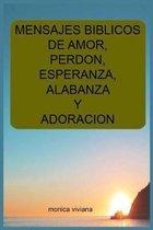 mensajes biblicos de amor, perdon, esperanza, alabanza y adoracion