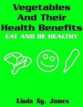 Vegetables and Their Health Benefits