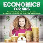 Economics for Kids - Understanding the Basics of An Economy - Economics 101 for Children - 3rd Grade Social Studies