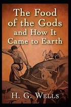 The Food of the Gods and How It Came to Earth - Illustrated