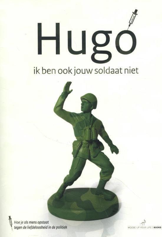 Boek cover 1 1 -   Hugo, ik ben ook jouw soldaat niet van Frank Ruesink (Paperback)