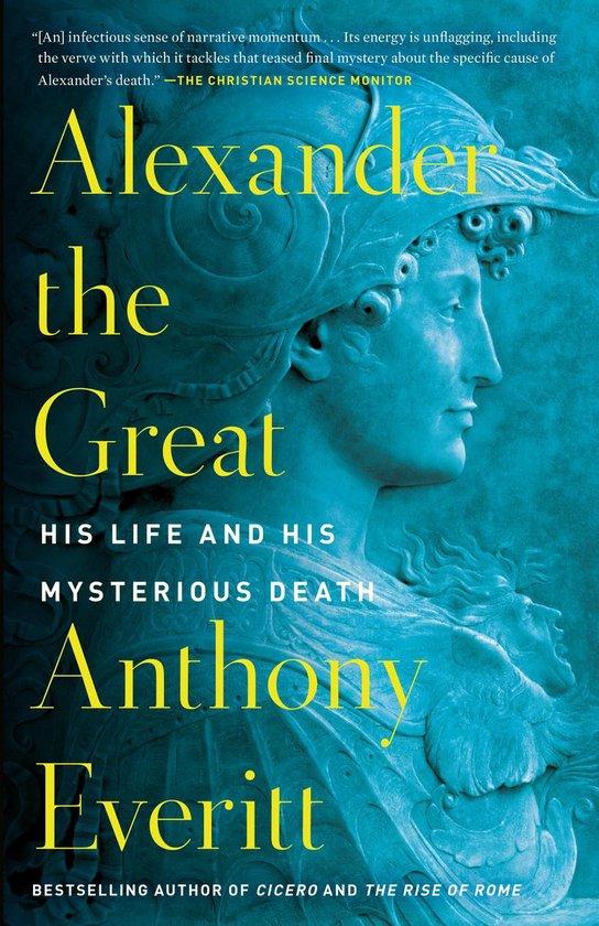 Boek cover Alexander the Great van Anthony Everitt (Paperback)