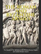 The Roman and Byzantine Armies
