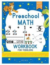 Preschool Math Workbook for Toddlers: Beginner Math Preschool Learning Book with Shapes, Numbers 1-10, Alphabet, Pre-Writing, Pre-Reading, and More fo