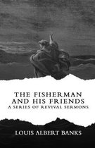 The Fisherman and His Friends: A Series of Revival Sermons