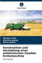 Konstruktion und Herstellung einer einheimischen Zwiebel-Erntemaschine