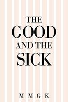 The Good and the Sick