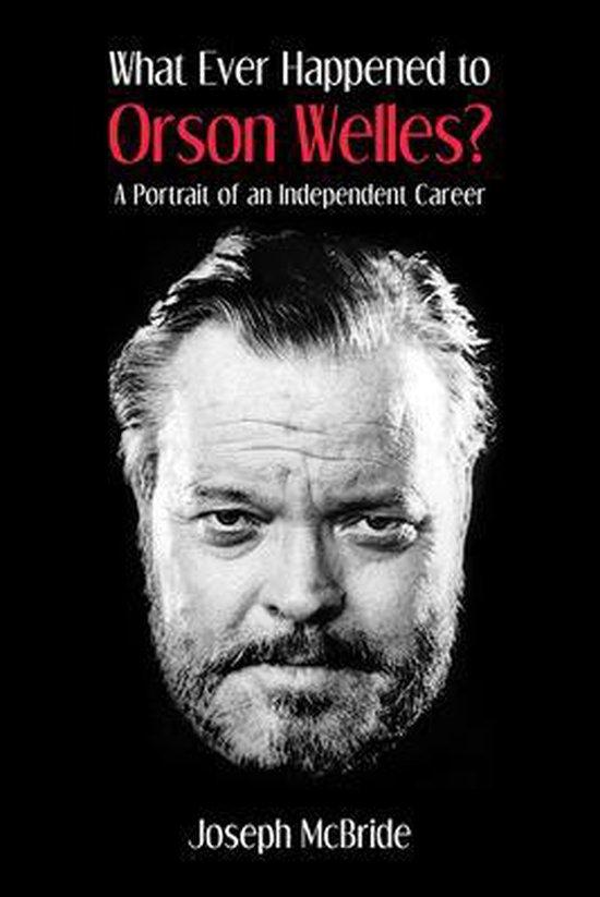 Boek cover What Ever Happened to Orson Welles? van Joseph Mcbride (Paperback)