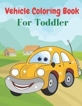 Vehicle Coloring Book For Toddler