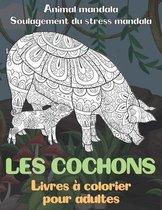 Livres a colorier pour adultes - Soulagement du stress Mandala - Animal Mandala - Les cochons