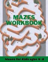 Mazes Workbook Mazes for Kids ages 4-8