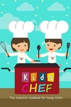 Kid Chef: The Complete Cookbook for Young Chefs