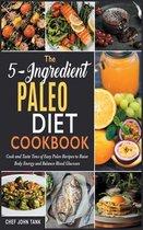 The 5-Ingredient Paleo Diet Cookbook