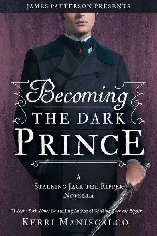 Becoming the Dark Prince: A Stalking Jack the Ripper Novella