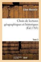 Choix de lectures geographiques et historiques. Tome 3