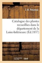 Catalogue des plantes recueillies dans le departement de la Loire-Inferieure