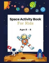 Space Activity Book for Kids: AGE 5-8