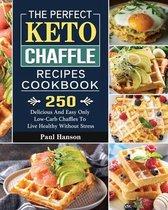 The Perfect Keto Chaffle Recipes Cookbook