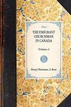 Emigrant Churchman in Canada (Vol 1)