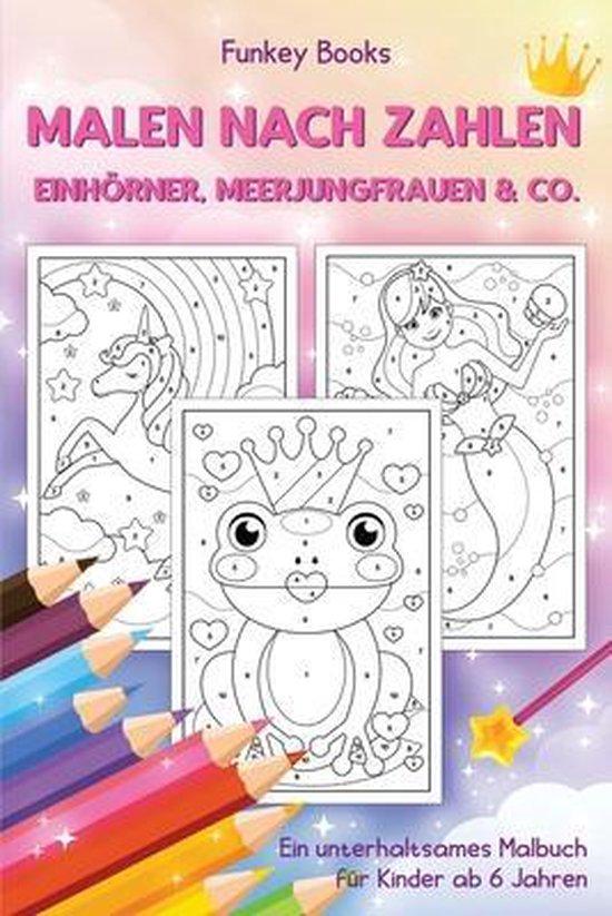 Boek cover Malen nach Zahlen - Einhoerner, Meerjungfrauen & Co. van Funkey Books (Paperback)