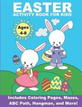 Easter Activity Book For Kids Ages 4-8: Includes Coloring Pages, Mazes, ABC Path, Hangman, and more!