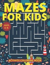 Mazes for Kids Ages 4-8: Mazes Activity Coloring Book With 83 Pages Ages 4-8 & 4-12 Kids Preschool, Kindergarten, Puzzles Workbook for Game (Am
