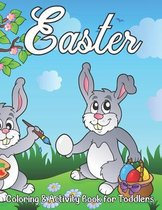 Easter Coloring and Activity Book for Toddlers: Easter Coloring and Activity Book for Kids and Toddlers ages 4-8