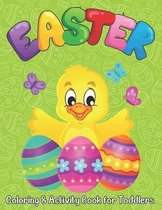 Easter Coloring and Activity Book for Toddlers: happy Easter Coloring and Activity Book for Toddlers ages 2-5