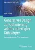 Generatives Design Zur Optimierung Additiv Gefertigter Kuhlkoerper