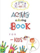 Activity Coloring book for kids: Coloring book for kids ages 3-8