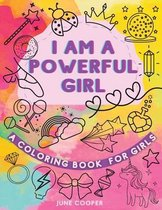 I Am A Powerful Girl - A Coloring Book For Girls