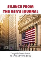 Silence From The USA's Journal: Coup Delivers Russia To Wall Street's Banks: Genesis Of The Jewish Megacaust