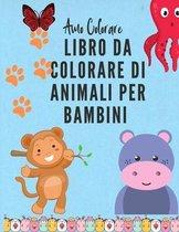 Amo Colorare: Libro da colorare di animali per bambini dai 3 agli 8 anni. Libro da colorare per ragazzi e ragazze - Libro da colorar